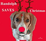 Randolph Saves Christmas (Christmas Childrens Book)