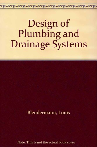 Design of Plumbing and Drainage Systems, by Louis Blendermann