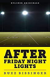 After Friday Night Lights: When the Games Ended, Real Life Began. An Unlikely Love Story.