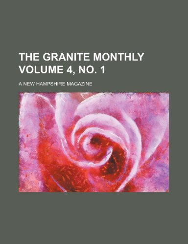 The Granite monthly Volume 4, no. 1; a New Hampshire magazine