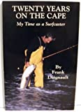 img - for Twenty Years on the Cape: My Time As a Surfcaster book / textbook / text book