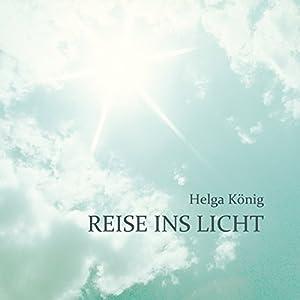Reise ins Licht Hörbuch