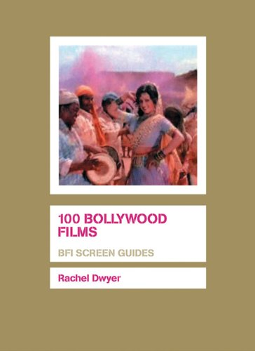 100 Bollywood Films (BFI Screen Guides)