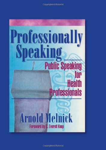 Professionally Speaking: Public Speaking for Health Professionals (Advances in Psychology and Mental Health)