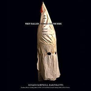 They Called Themselves the KKK | [Susan Campbell Bartoletti]