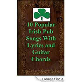 10 Popular Irish Pub Songs With Lyrics and Guitar Chords (English Edition)