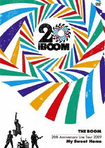 """THE BOOM 20th Anniversary Live tour 2009 """"My Sweet Home"""" [DVD]"""