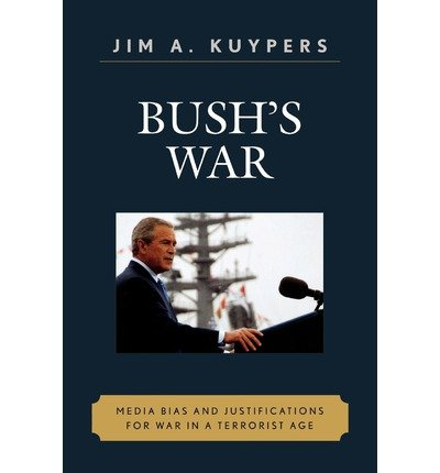 Bush's War: Media Bias and Justifications for War in a Terrorist Age (Communication, Media, and Politics) (Paperback) - Common (Randall Bush compare prices)