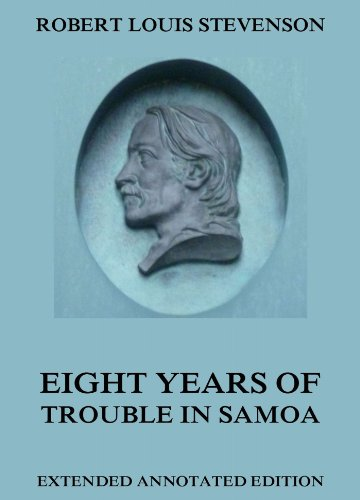 Stevenson, R. L. - Eight Years Of Trouble In Samoa