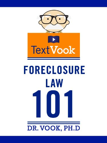 Foreclosure Law 101: The TextVook
