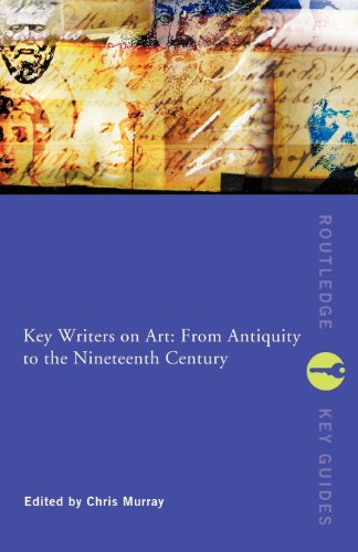Key Writers on Art: From Antiquity to the Nineteenth...