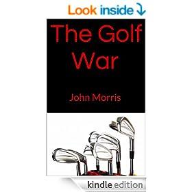 The Golf War: John Morris