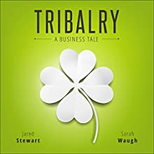 Tribalry: A Business Tale Audiobook by Jared Stewart, Sarah Waugh Narrated by Thomas Hughes