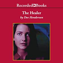 The Healer (       UNABRIDGED) by Dee Henderson Narrated by Tom Stechschulte