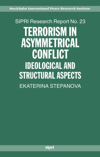 Terrorism in Asymmetric Conflict: Ideological and Structural Aspects