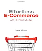 Effortless E-Commerce with PHP and MySQL ebook download