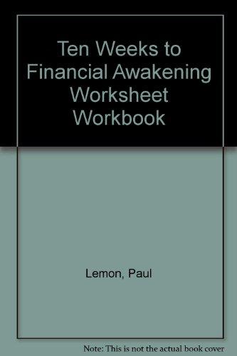 Ten Weeks to Financial Awakening Worksheet Workbook