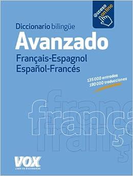 Diccionario Avanzado Français-Espagnol/Español-Francés Vox