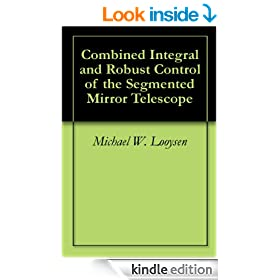 Combined Integral and Robust Control of the Segmented Mirror Telescope