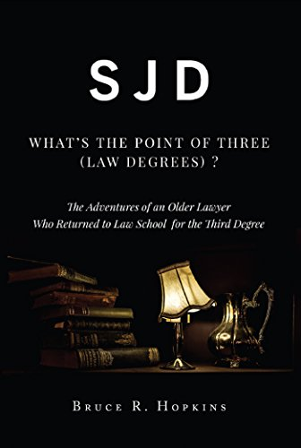 sjd-whats-the-point-of-three-law-degrees-the-adventures-of-an-older-lawyer-who-returned-to-law-schoo