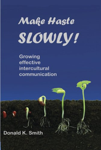Make Haste SLOWLY! - Growing effective intercultural communication (2nd Edition)