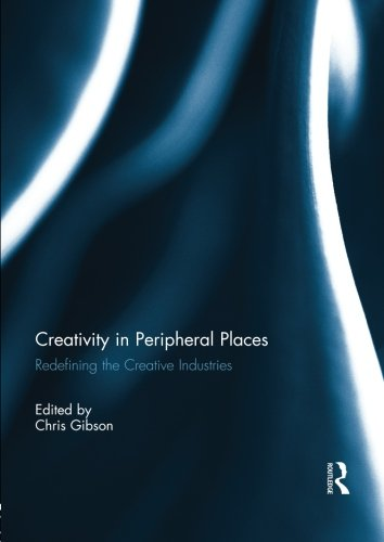 creativity-in-peripheral-places-redefining-the-creative-industries