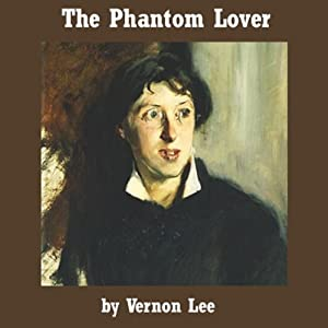 The Phantom Lover | [Vernon Lee]