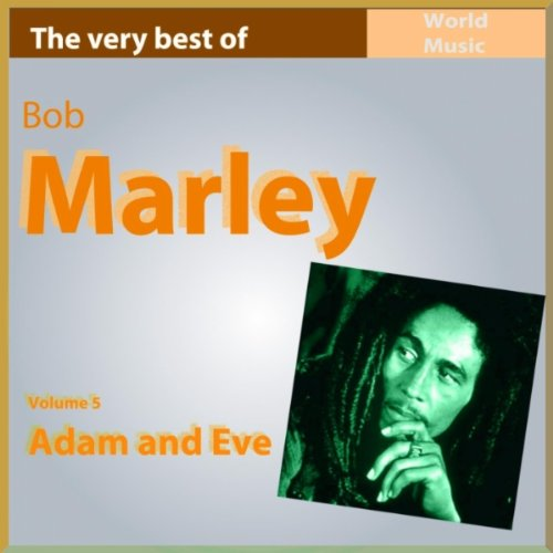 The Very Best of Bob Marley, Vol. 5: Adam and Eve