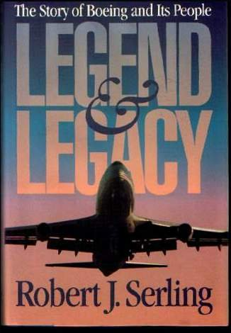 Legend & Legacy:  The Story of Boeing and Its People, ROBERT J. SERLING