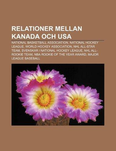 Relationer mellan Kanada och USA: National Basketball Association, National Hockey League, World Hockey Association, NHL All-Star Team (Swedish Edition)