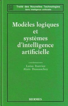 Modèles logiques et systèmes d'intelligence artificielle