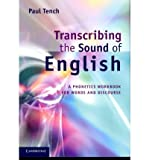 img - for [(Transcribing the Sound of English: A Phonetics Workbook for Words and Discourse)] [Author: Paul Tench] published on (October, 2011) book / textbook / text book