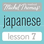 Michel Thomas Beginner Japanese, Lesson 7 | Helen Gilhooly,Niamh Kelly