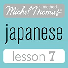 Michel Thomas Beginner Japanese, Lesson 7 | Livre audio Auteur(s) : Helen Gilhooly, Niamh Kelly Narrateur(s) : Helen Gilhooly, Niamh Kelly