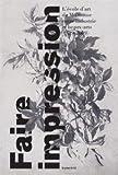echange, troc David Cascaro, Collectif - Faire impression : L'école d'art à Mulhouse entre industrie et beaux-arts (1829-2009)