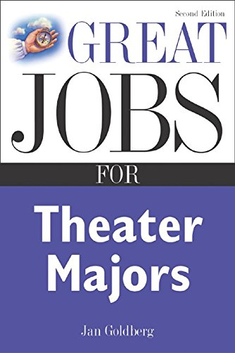 Great Jobs for Theater Majors, Second edition (Great Jobs Forâ| Series)