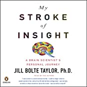My Stroke of Insight | [Jill Bolte Taylor]