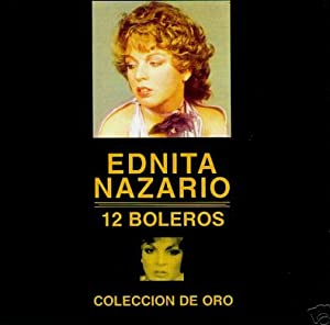 Ednita Nazario - 12 Boleros Coleccion De Oro - Amazon.com Music