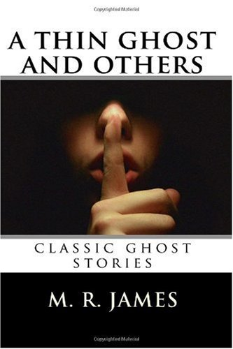 A Thin Ghost and Others: Classic Ghost Stories