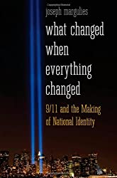 What Changed When Everything Changed: 9/11 and the Making of National Identity