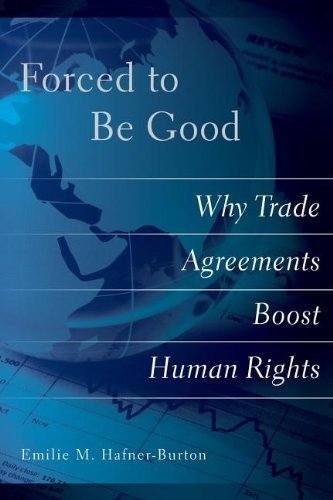 forced-to-be-good-why-trade-agreements-boost-human-rights-1st-edition-by-hafner-burton-emilie-m-2013