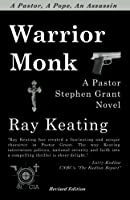 Warrior Monk: A Pastor Stephen Grant Novel