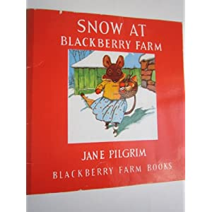 Snow at Blackberry Farm (Little Books) Jane Pilgrim and F.Stocks May