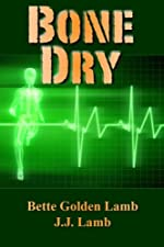 Bone Dry: An Action-Packed Medical Technothriller (The Gina Mazzio Series Book 1)