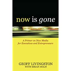 Now Is Gone: A Primer on New Media for Executives and Entrepreneurs