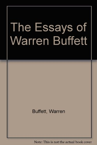 essays of warren buffett lessons for corporate america Blog comments powered by disqus by warren buffett (edited by lawrence cunningham) the essays comprising this book, selected mostly from warren buffett's letters to.