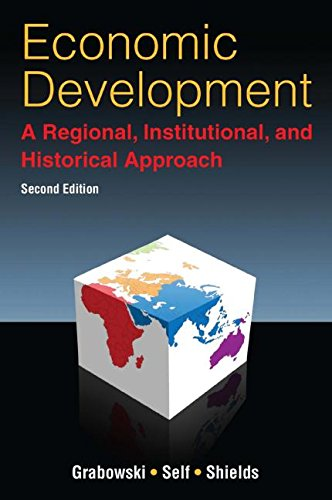 Economic Development: A Regional, Institutional, and Historical Approach: A Regional, Institutional and Historical Approach