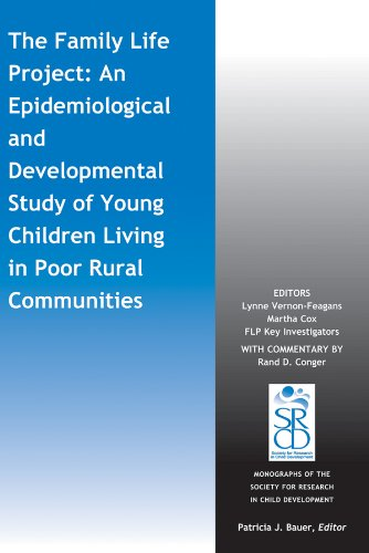 The Family Life Project: An Epidemiological And Developmental Study Of Young Children Living In Poor Rural Communities (Monographs Of The Society For Research In Child Development (Mono))