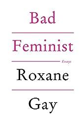 Bad Feminist: Essays