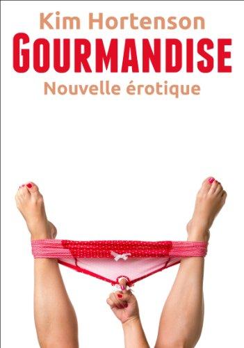 Couverture du livre Gourmandise (Nouvelle érotique)